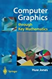 img - for Computer Graphics through Key Mathematics book / textbook / text book