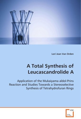 A Total Synthesis of Leucascandrolide A: Application of the Mukaiyama aldol-Prins Reaction and Studies Towards a Stereoselective Synthesis of Tetrahydrofuran Rings by Lori Jean (2008-09-29)