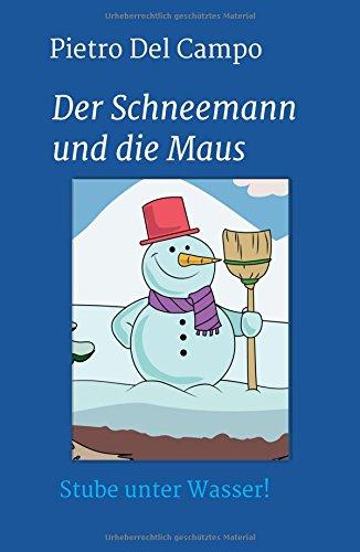 Der Schneemann und die Maus  [Del Campo, Pietro] (Tapa Dura)