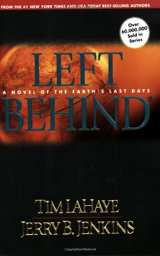 Left Behind: A Novel of the Earth's Last Days (Left...