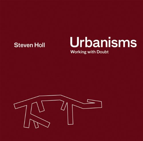 Urbanisms: Working with Doubt