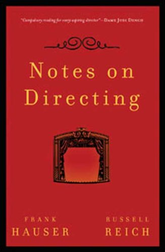 Notes on Directing: 130 Lessons in Leadership from the...