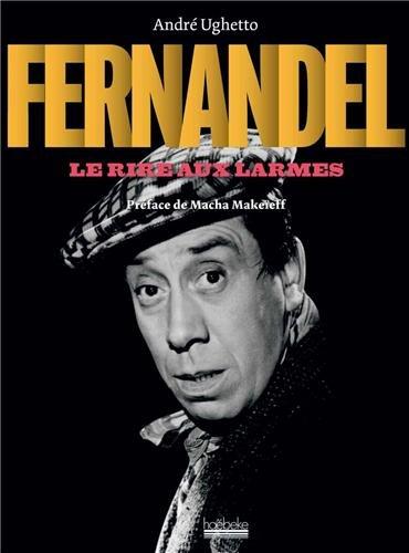 Fernandel le Rire aux Larmes