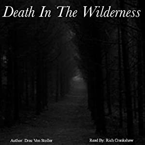 Death in the Wilderness | [Drac Von Stoller]