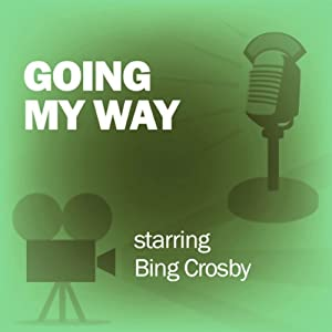 Going My Way: Classic Movies on the Radio | [Screen Guild Players]
