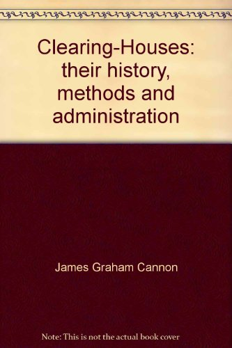 clearing-houses-their-history-methods-and-administration