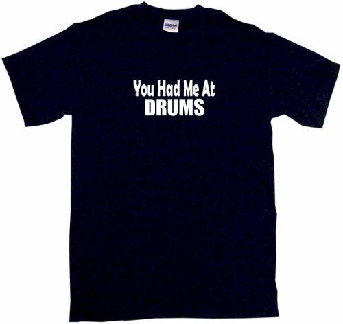 You Had Me At Drums Men'S Tee Shirt Medium-Black
