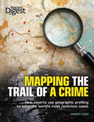 Mapping the Trail of a Crime How Experts Use Geographic Profiling to Solve the World's Most Notorious Cases