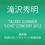 "TACKEY SUMMER ""LOVE"" CONCERT 2012 (2���gDVD)"