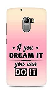 Amez If you can Dream it You can do it Back Cover For Lenovo K4 Note