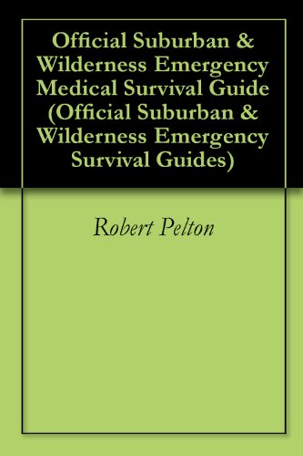 official-suburban-wilderness-emergency-medical-survival-guide-official-suburban-wilderness-emergency