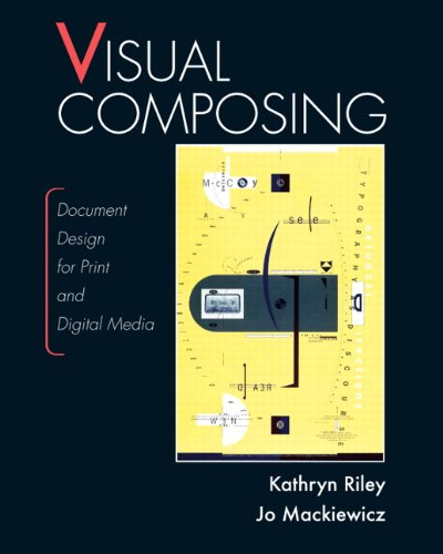 Visual Composing: Document Design for Print and Digital...