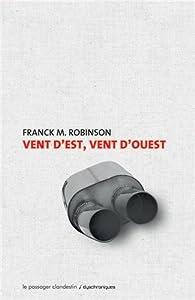 Vent d 39 est vent d 39 ouest frank m robinson babelio - Vent d ouest noirmoutier ...