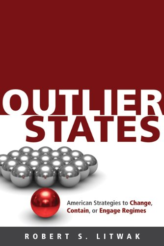 Outlier States: American Strategies to Change, Contain, or Engage Regimes PDF
