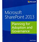img - for [(Microsoft SharePoint 2013: Planning for Adoption and Governance )] [Author: Geoff Evelyn] [Jul-2013] book / textbook / text book