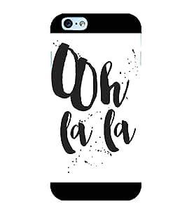 Ooh La la 3D Hard Polycarbonate Designer Back Case Cover for Apple iPhone 6S
