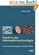 Trends in der Informationstechnologie: Von der Nanotechnologie zu virtuellen Welten