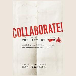 Collaborate: The Art of We | [Dan Sanker]