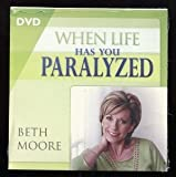 When Life Has You Paralyzed By Beth Moore