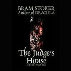 The Judge's House | [Bram Stoker]