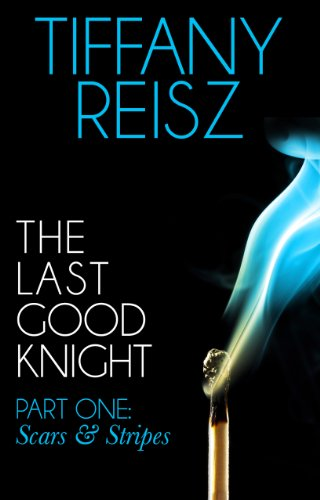 Tiffany Reisz - The Last Good Knight Part I: Scars and Stripes (Mills & Boon Spice) (The Original Sinners: The Red Years - short story)