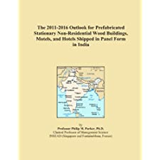 The 2009-2014 Outlook for Components Not Sold As Complete Units for Prefabricated Stationary Wood Non-Residential Buildings, Motels, and Hotels in India Icon Group International