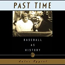 Past Time: Baseball as History Audiobook by Jules Tygiel Narrated by Rodney Gardiner