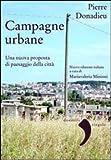 Campagne urbane. Una nuova proposta di paesaggio della citt�