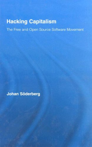 Hacking Capitalism: The Free and Open Source Software Movement