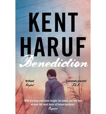 [(Benediction)] [ By (author) Kent Haruf ] [February, 2014]