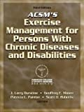 img - for American College of Sports Medicine: ACSM's Exercise Management for Persons with Chronic Diseases and Disabilities-3rd Edition (Hardcover - Revised Ed.); 2009 Edition book / textbook / text book
