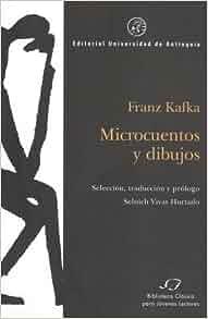 MICROCUENTOS Y DIBUJOS: FRANZ KAFKA: 9789587143881: Amazon.com: Books