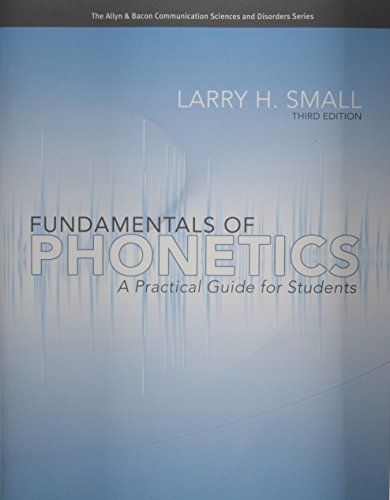 Fundamentals of Phonetics: A Practical Guide for Students...