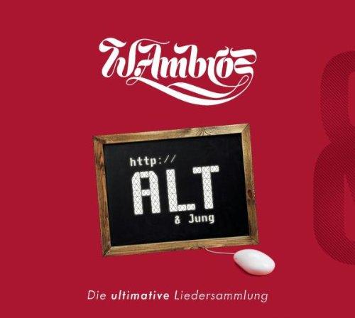 Wolfgang Ambros - Alt & Jung - Die Ultimative Liedersammlung - Zortam Music