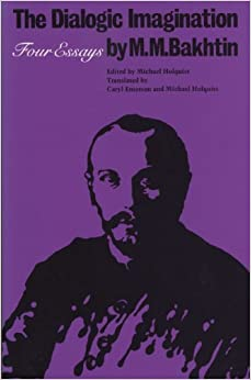 the dialogic imagination four essays by m. bakhtin Chronotopes and catastrophes: the cultural history of i the dialogic imagination: four essays by m and a translation of four essays written jointly by.