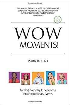 Wow Moments!: Turning Everyday Experiences Into Extraordinary Events