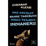 """Das absolut wahre Tagebuch eines Teilzeit-Indianers: Romanvon """"Sherman Alexie"""""""