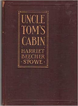 Uncle tom 39 s cabin a tale of life among the lowly amazon for Uncle tom s cabin first edition value
