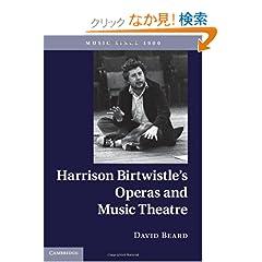 Harrison Birtwistle's Operas and Music Theatre (Music Since 1900)