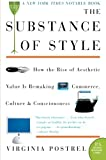 The Substance of Style: How the Rise of Aesthetic Value Is Remaking Commerce, Culture, & Consciousness (0060933852) by Postrel, Virginia I.