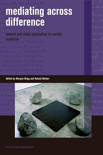 Mediating Across Difference: Oceanic and Asian Approaches to Conflict Resolution (Writing Past Colonialism)