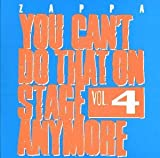 You Can'T Do That On Stage Anymore Vol. 4 by Frank Zappa (2004-02-16)