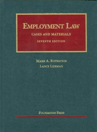 Employment Law Cases and Materials (University Casebook Series)