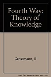 The Fourth Way: A Theory of Knowledge