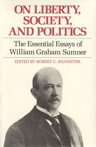 essay essential graham liberty politics society sumner william