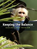 img - for Keeping the Balance: Ecology and Tourism (Worldscapes) book / textbook / text book