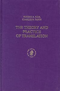 The Theory and Practice of Translation: Eugene A. Nida