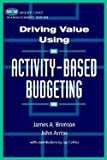 img - for Driving Value Using Activity-Based Budgeting (Hardcover)--by James A. Brimson [1998 Edition] book / textbook / text book
