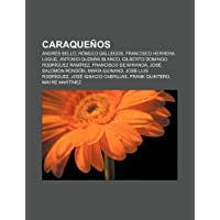 Caraque OS: Andr?'s Bello, R Mulo Gallegos, Francisco Herrera Luque, Antonio Guzm N Blanco, Gilberto Domingo Rodr...
