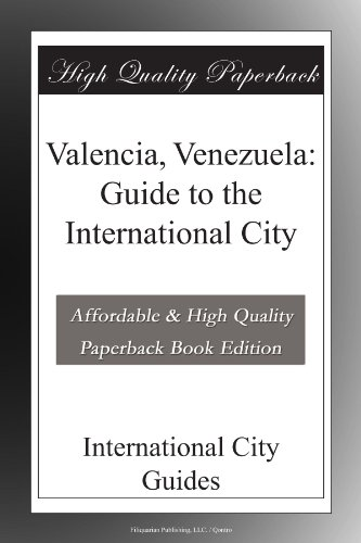 Valencia, Venezuela: Guide to the International City
